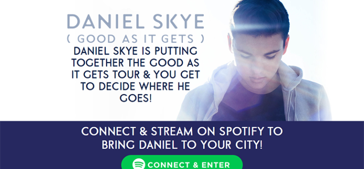 Daniel Skye Spotify Location-Based Campaign – #GoodAsItGets